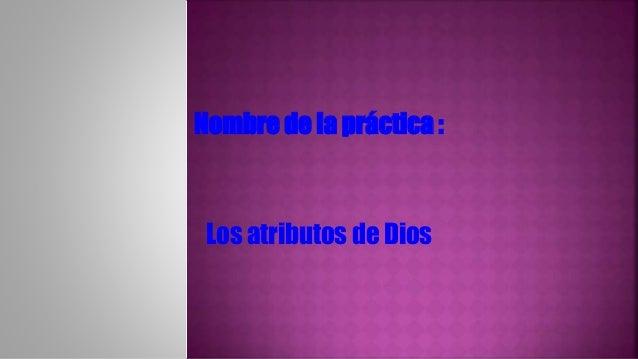 Nombre de la práctica :  Los atributos de Dios