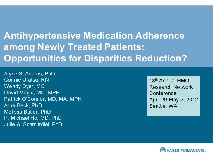 Antihypertensive Medication Adherenceamong Newly Treated Patients:Opportunities for Disparities Reduction?Alyce S. Adams, ...