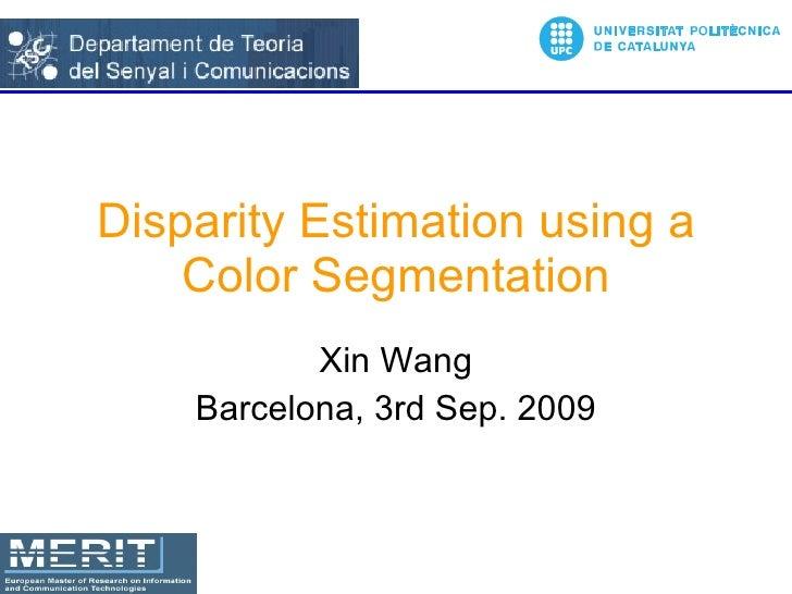 Disparity Estimation Using A Color Segmentation V3