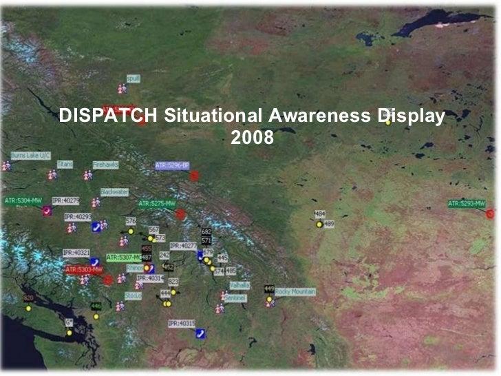 DISPATCH Situational Awareness Display 2008
