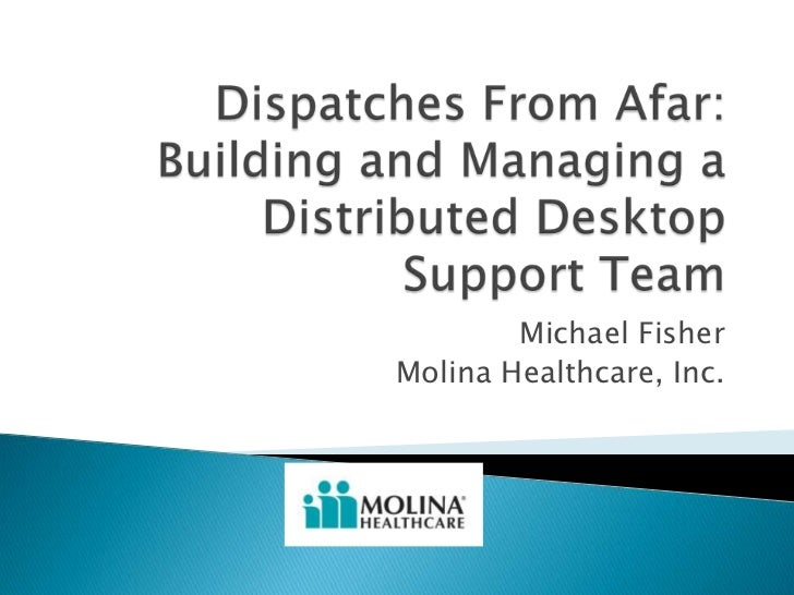 Dispatches From Afar: Building and Managing a Distributed Desktop Team