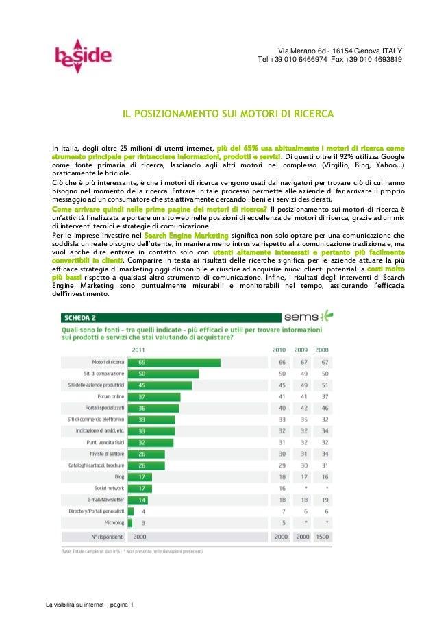 Via Merano 6d - 16154 Genova ITALYTel +39 010 6466974 Fax +39 010 4693819La visibilità su internet – pagina 1IL POSIZIONAM...