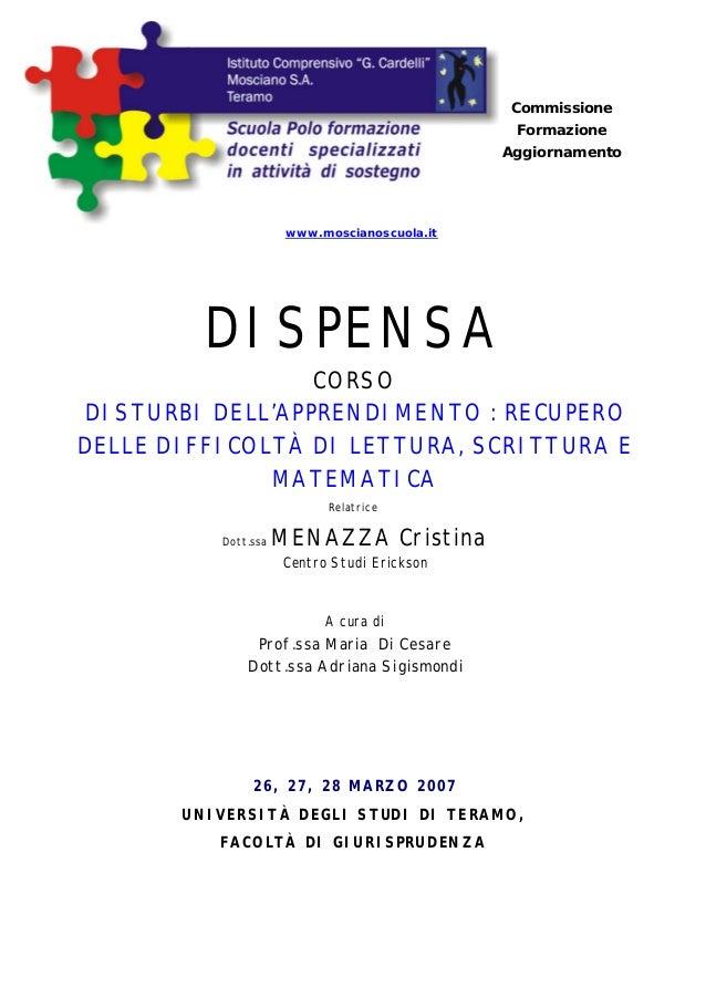 Commissione Formazione Aggiornamento www.moscianoscuola.it DISPENSA CORSO DISTURBI DELL'APPRENDIMENTO : RECUPERO DELLE DIF...