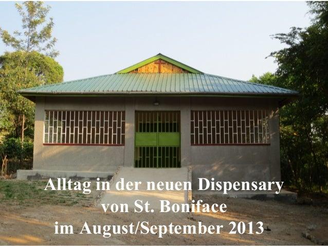 Alltag in der neuen Dispensary von St. Boniface im August/September 2013