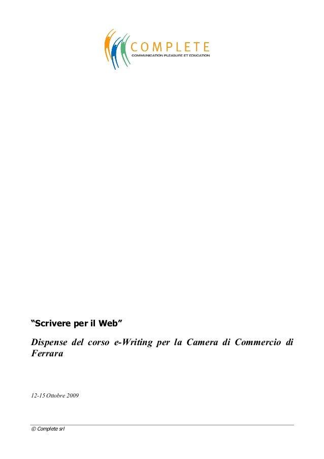 """© Complete srl """"Scrivere per il Web"""" Dispense del corso e-Writing per la Camera di Commercio di Ferrara 12-15 Ottobre 2009"""