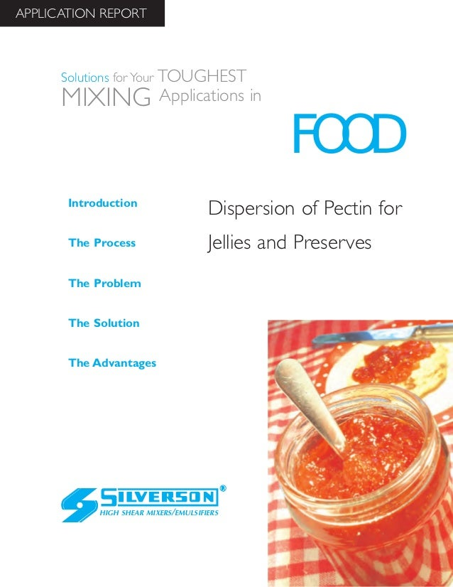 Food Industry - Dispersion of Pectin in Jellies and Preserves