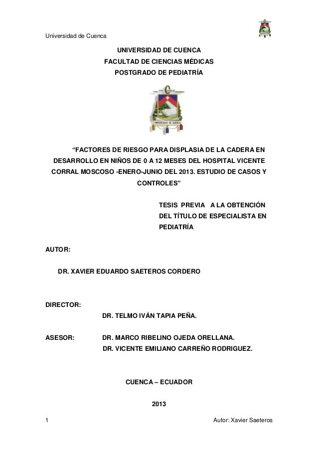 """Universidad de Cuenca 1 Autor: Xavier Saeteros UNIVERSIDAD DE CUENCA FACULTAD DE CIENCIAS MÉDICAS POSTGRADO DE PEDIATRÍA """"..."""