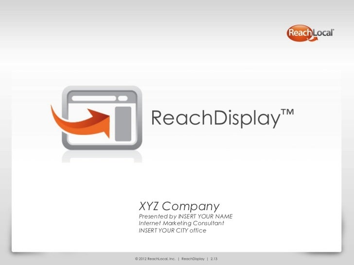 XYZ CompanyPresented by INSERT YOUR NAMEInternet Marketing ConsultantINSERT YOUR CITY office