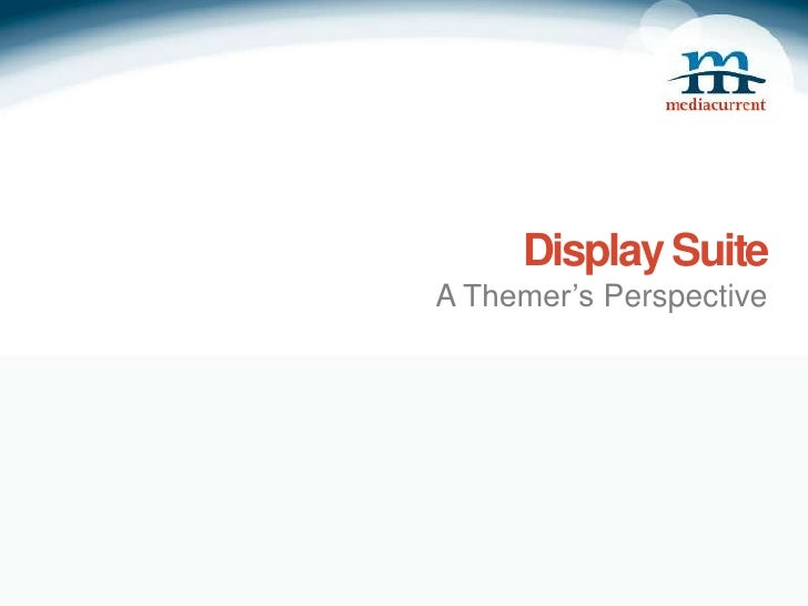 Display Suite: A Themers Perspective