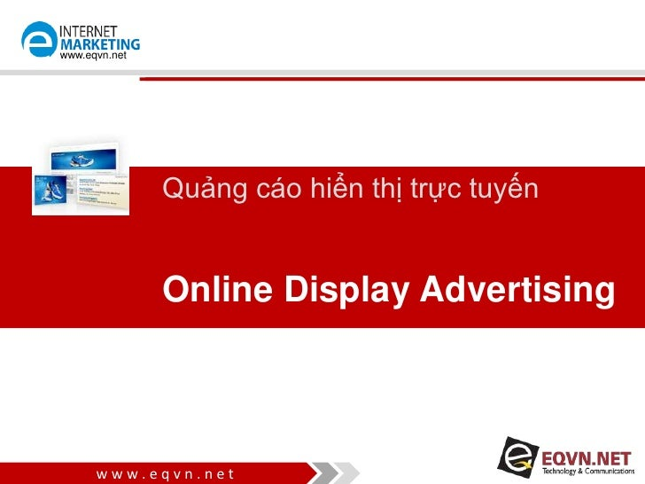 www.eqvn.net               Quảng cáo hiển thị trực tuyến               Online Display Advertising      www.eqvn.net