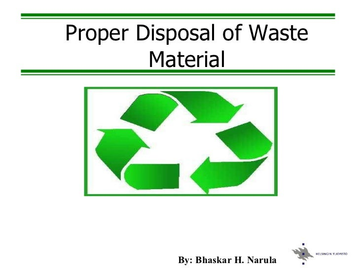 Disposal of waste material for Waste materials