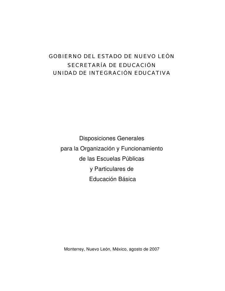 GOBIERNO DEL ESTADO DE NUEVO LEÓN     SECRETARÍA DE EDUCACIÓN UNIDAD DE INTEGRACIÓN EDUCATIVA           Disposiciones Gene...