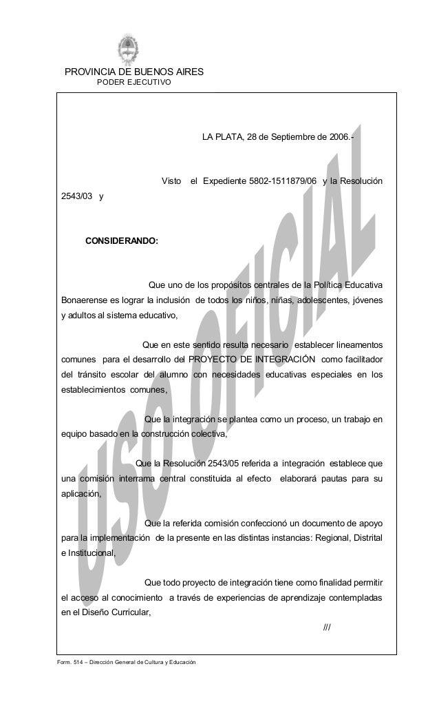 Form. 514 – Dirección General de Cultura y Educación LA PLATA, 28 de Septiembre de 2006.- Visto el Expediente 5802-1511879...