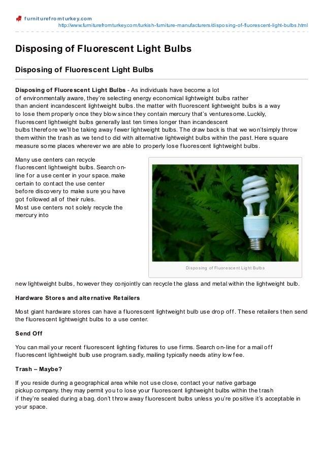 f urnit uref romt urkey.comhttp://www.furniturefromturkey.com/turkish-furniture-manufacturers/disposing-of-fluorescent-lig...