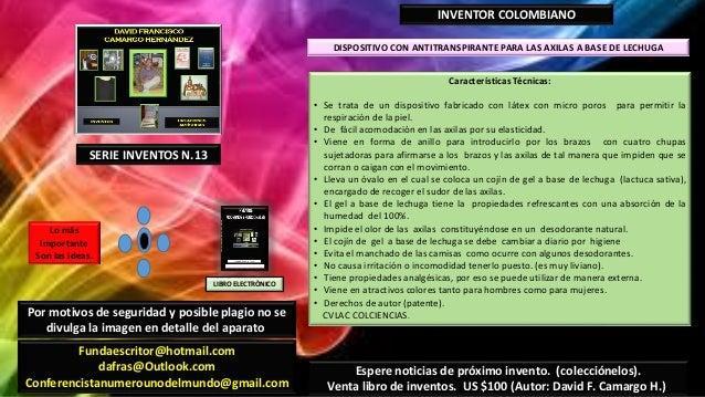 DISPOSITIVO CON ANTITRANSPIRANTE PARA LAS AXILAS A BASE DE LECHUGAINVENTOR COLOMBIANOCaracterísticas Técnicas:• Se trata d...