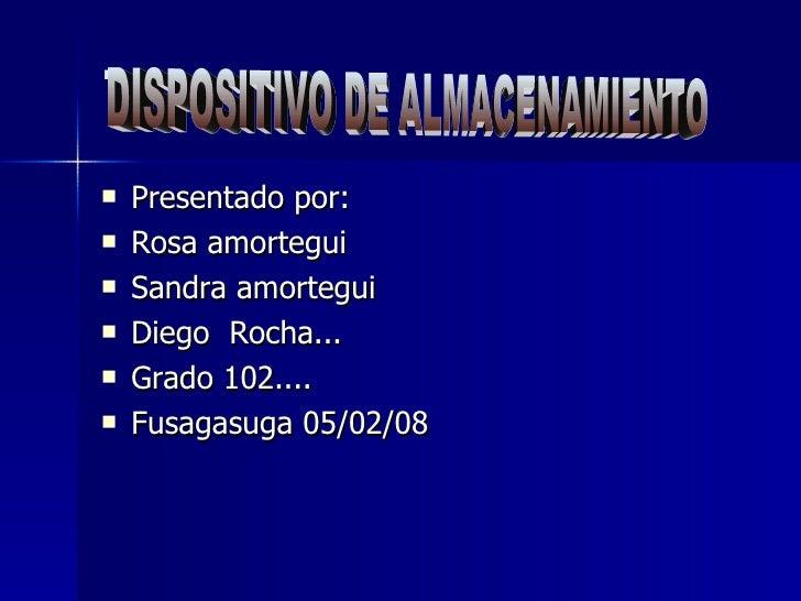 . <ul><li>Presentado por: </li></ul><ul><li>Rosa amortegui </li></ul><ul><li>Sandra amortegui  </li></ul><ul><li>Diego  Ro...