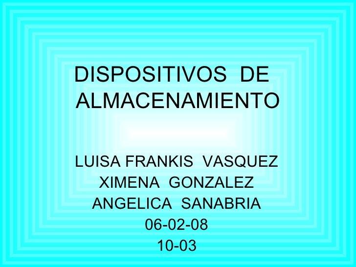 Dispositivos De Almacenamiento Frankis,Gonzales,Sanabria..