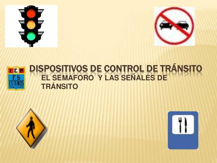 Dispositivos de control de tránsito