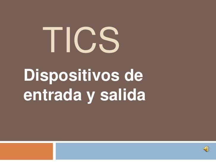 TICSDispositivos deentrada y salida