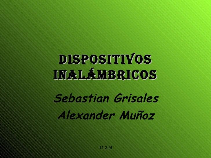 Dispositivos inalámbricos Sebastian Grisales Alexander Muñoz