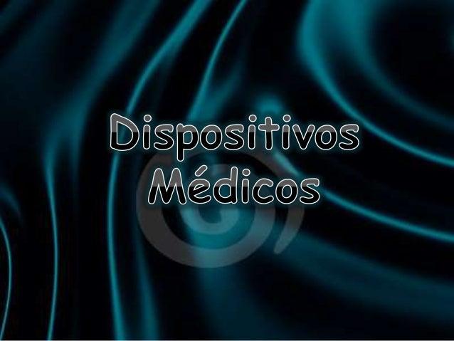 In INTRODUCCIÓIN La finalidad de este trabajo es dar a conocer algunos dispositivos médicos, que facilitan obtener resulta...