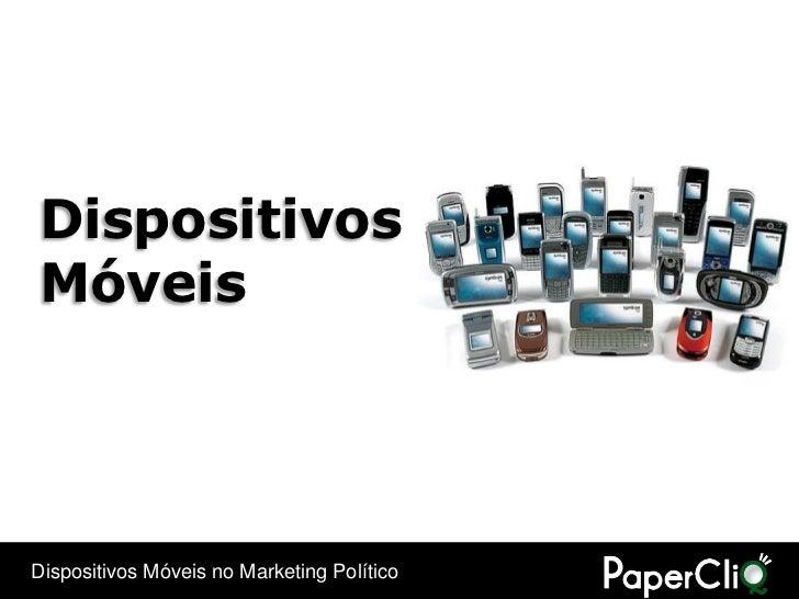 Dispositivos Móveis - Curso de Campanhas Políticas e Marketing Online