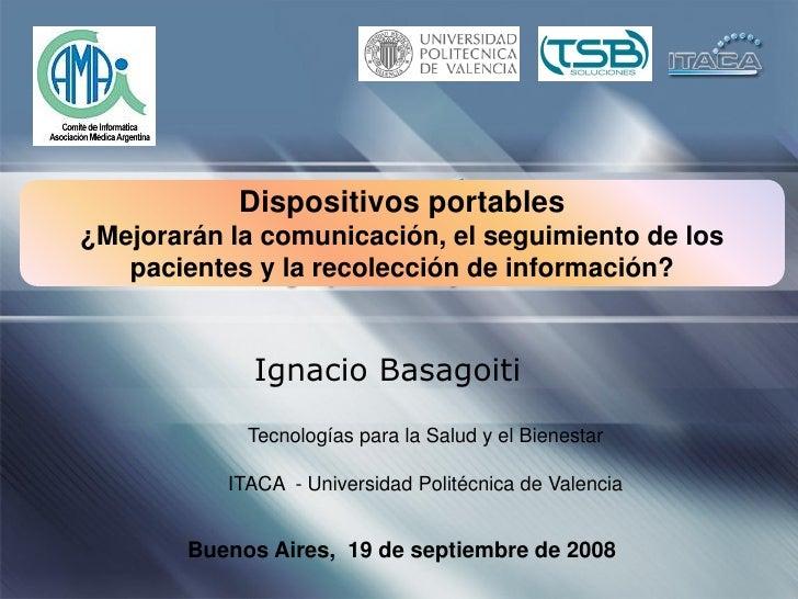 Dispositivos portables ¿Mejorarán la comunicación, el seguimiento de los    pacientes y la recolección de información?    ...