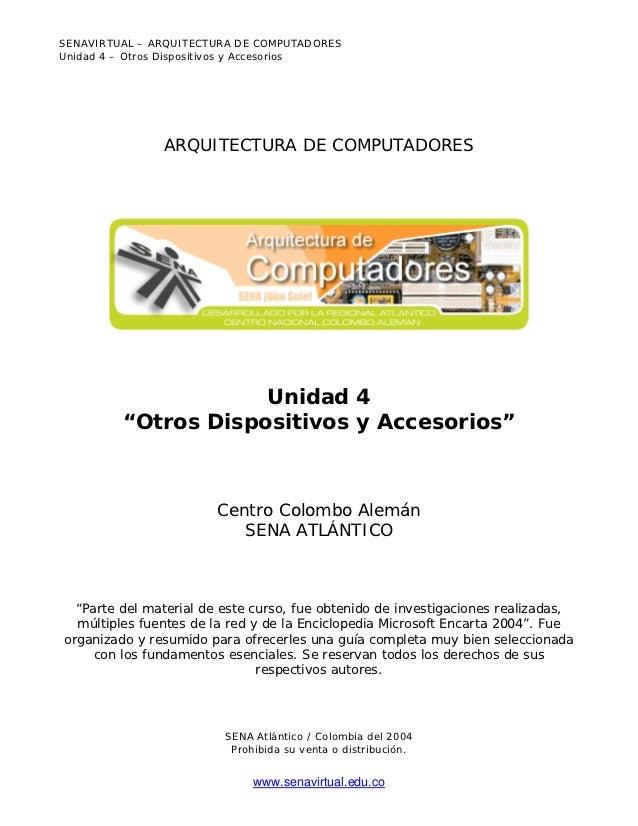 SENAVIRTUAL – ARQUITECTURA DE COMPUTADORESUnidad 4 – Otros Dispositivos y Accesorios               ARQUITECTURA DE COMPUTA...