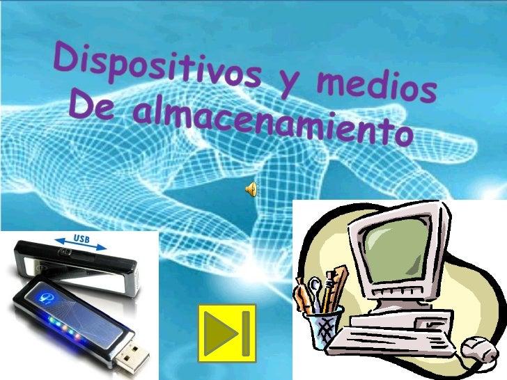 Dispositivos Y Medios De Almacenamiento.