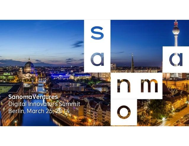 SanomaVentures Digital Innovators Summit Berlin, March 25, 2014