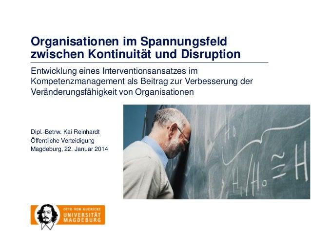 Organisationen im Spannungsfeld zwischen Kontinuität und Disruption Entwicklung eines Interventionsansatzes im Kompetenzma...