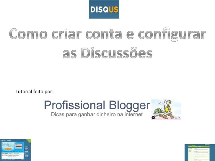 Como criar conta e configurar as Discussões<br />Tutorial feitopor:<br />