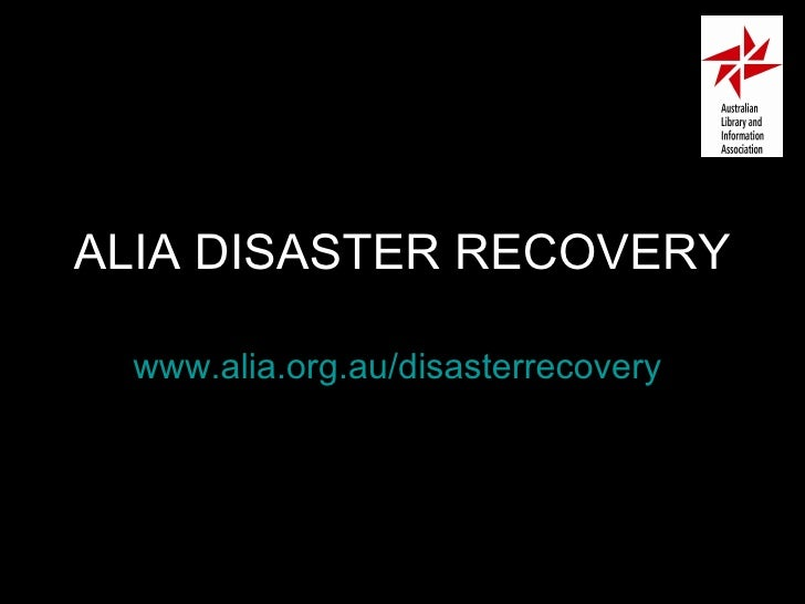 ALIA DISASTER RECOVERY www.alia.org.au/disasterrecovery