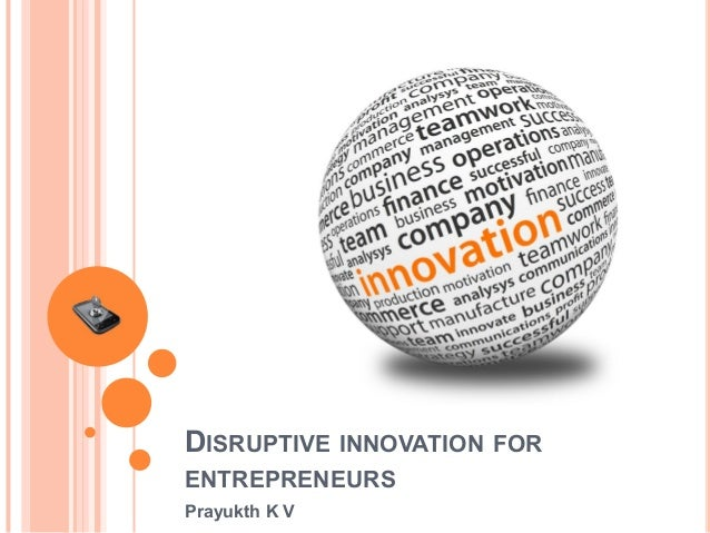 Disruptive innovation for entrepreneurs