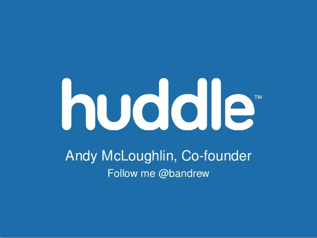 Andy McLoughlin, Co-founder      Follow me @bandrew