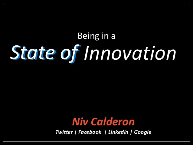 Niv Calderon Twitter | Facebook | Linkedin | Google State of InnovationState of Being in a