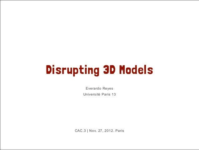 Disrupting 3D Models