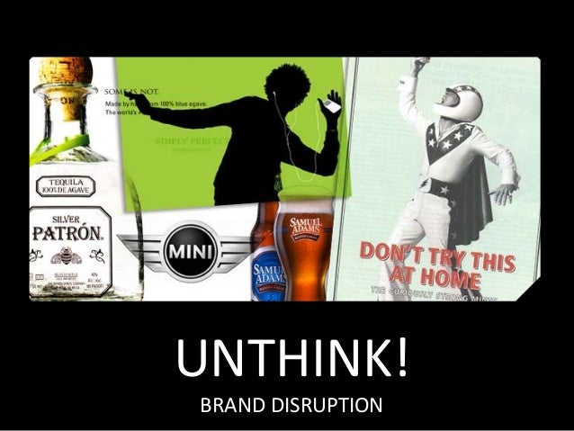 UNTHINK!BRAND DISRUPTION