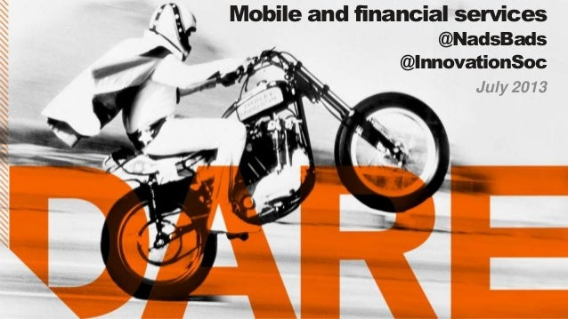 Mobile and financial services @NadsBads @InnovationSoc July 2013