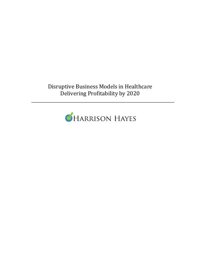 Disruptive Business Models in Healthcare     Delivering Profitability by 2020