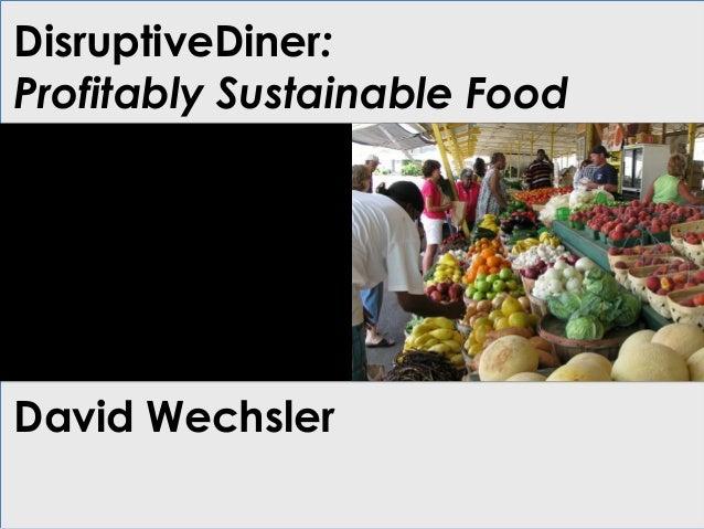 DisruptiveDiner: Profitably Sustainable Food David Wechsler