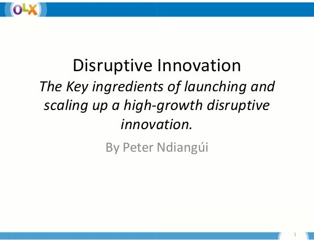 Disruptive I     Di    ti Innovation                    tiThe Key ingredient f       y g        ts of launching and       ...