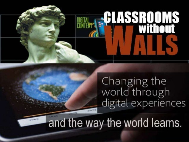 and the way the way the world learns. CLASSROOMS WALLS without