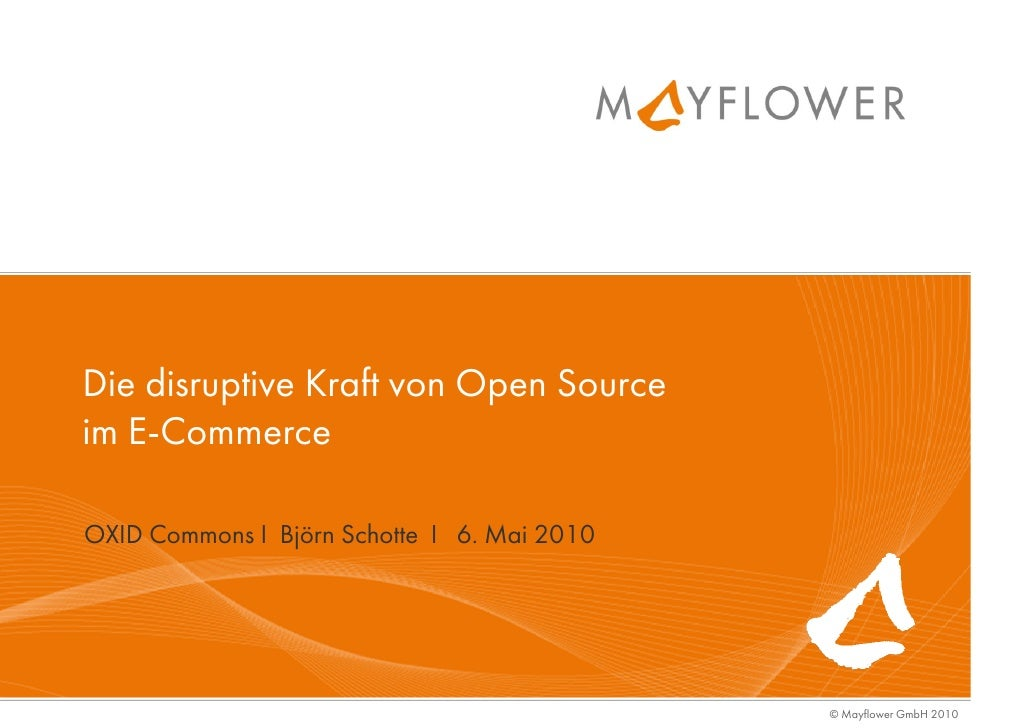 Die disruptive Kraft von Open Source im E-Commerce  OXID Commons I Björn Schotte I 6. Mai 2010                            ...