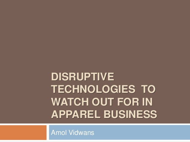 Disruptive Technologies to watch out for in Apparel Retail Industry
