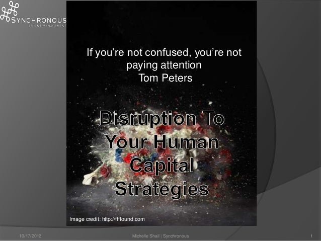 If you're not confused, you're not                              paying attention                                Tom Peters...