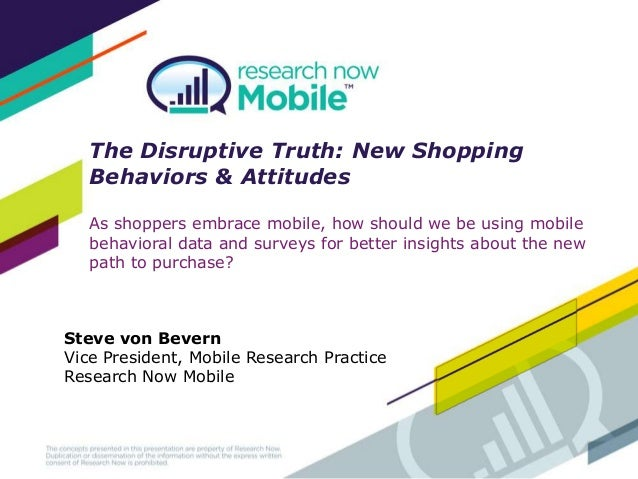 The Disruptive Truth: New ShoppingBehaviors & AttitudesAs shoppers embrace mobile, how should we be using mobilebehavioral...