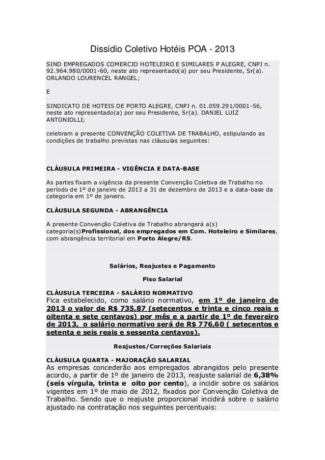 Dissídio Coletivo Hotéis POA - 2013SIND EMPREGADOS COMERCIO HOTELEIRO E SIMILARES P ALEGRE, CNPJ n.92.964.980/0001-60, nes...