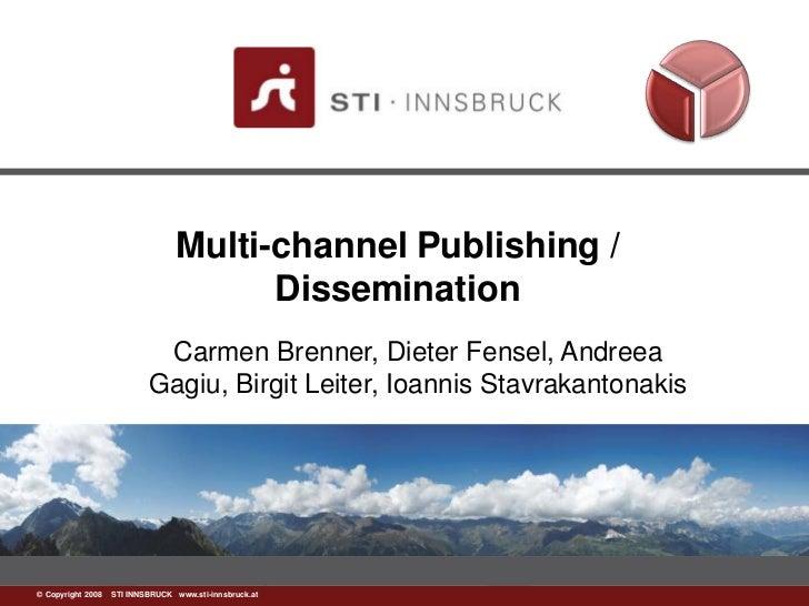 Multi-channel Publishing /                                      Dissemination                           Carmen Brenner, Di...