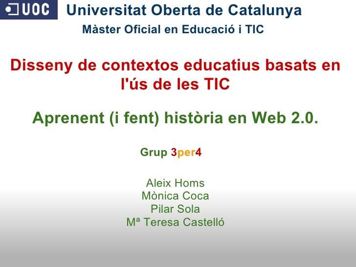 Universitat Oberta de Catalunya Màster Oficial en Educació i TIC   Disseny de contextos educatius basats en l'ús de...